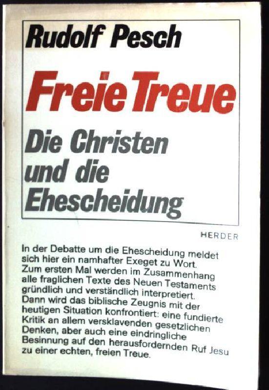 Freie Treue - Die Christen und die: Pesch, Rudolf: