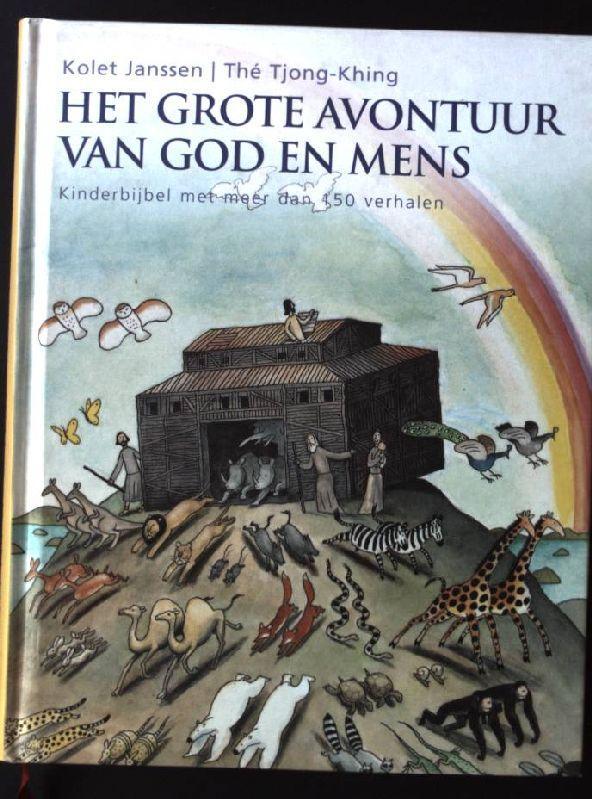 Het grote avontuur van God en mens 1: kinderbijbel met meer dan 150 verhalen - Janssen, K. und T.K. The