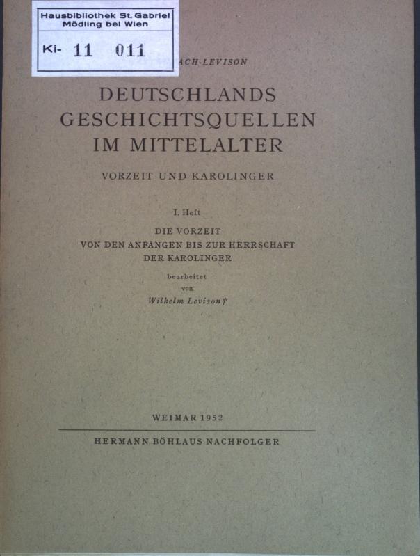 Deutschlands Geschichtsquellen im Mittelalter, I. Heft: Die: Levison, Wilhelm: