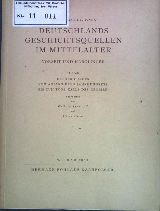 Deutschlands Geschichtsquellen im Mittelalter, II. Heft: Die: Levison, Wilhelm: