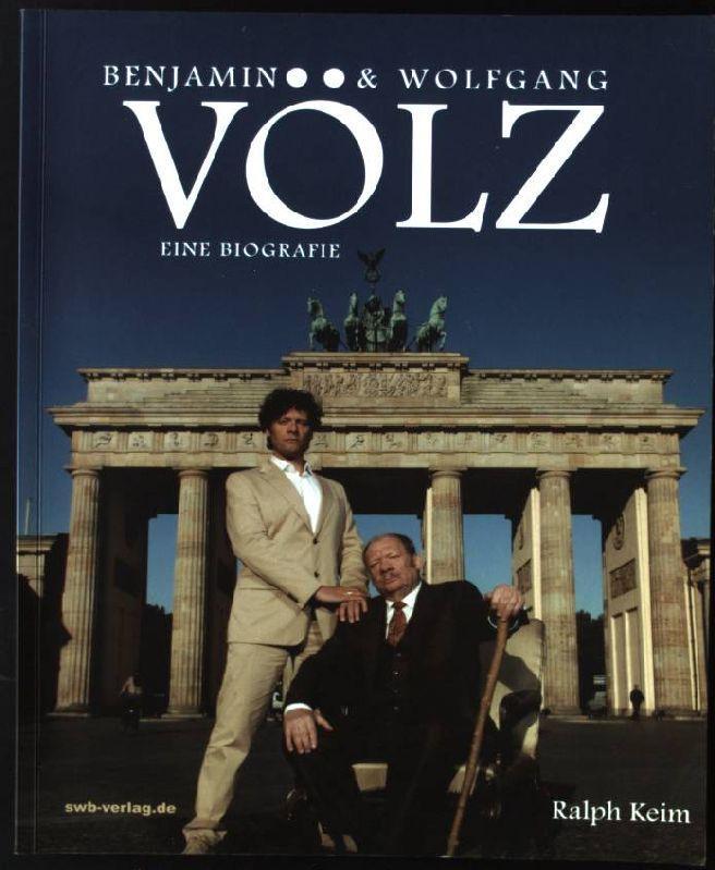 Benjamin und Wolfgang Völz: Eine Biografie - Keim, Ralph