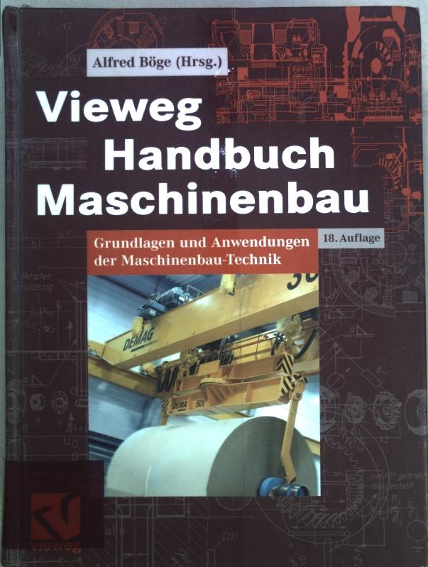 Vieweg Handbuch Maschinenbau : Grundlagen und Anwendungen: Böge, Alfred (Hrsg.):