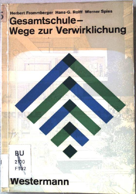 Gesamtschule - Wege zur Verwirklichung. Didaktische Konzeptionen,: Frommberger, Herbert: