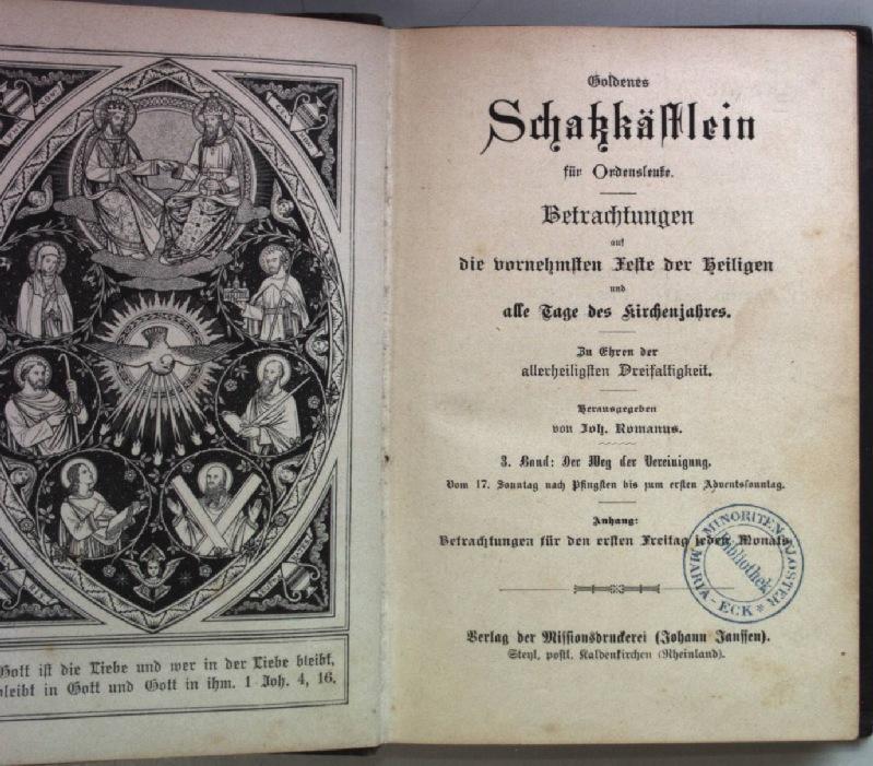 Goldenes Schatzkästlein für Ordensleute: Betrachtungen auf die: Romanus, Joh.: