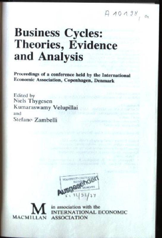 Business Cycles: Theories, Evidence and Analysis International Economic Association Series - Thygesen, Niels, Kumaraswamy Velupillai and Stefano Zambelli