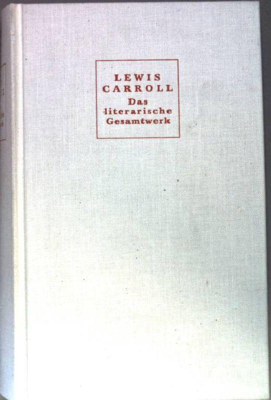 Das literarische Gesamtwerk. Buch I: Sylvie &: Carroll, Lewis: