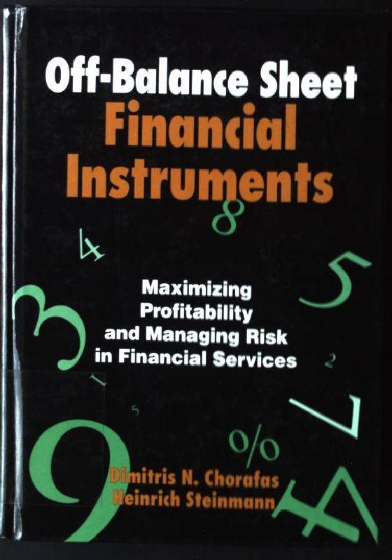 Off-Balance Sheet Financial Instruments: Maximizing Profitibility and Managing Risk in Financial Services
