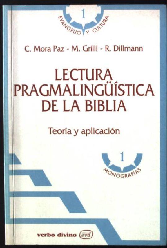Lectura pragmalingüística de la Biblia: Teoría y: Paz, C. Mora,
