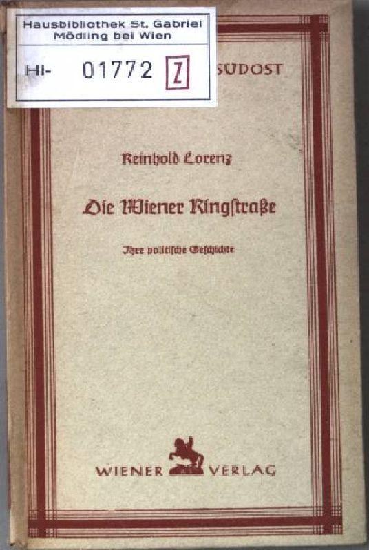 Die Wiener Ringstraße. Ihre politische Geschichte. Kleinbuchreihe: Lorenz, Reinhold: