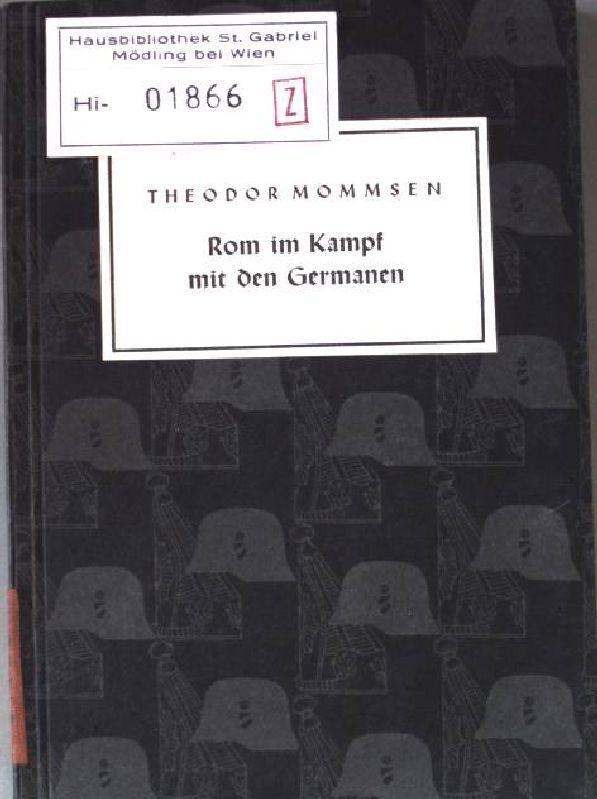 Rom im Kampf mit den Germanen. Kriegsgeschichtliche: Mommsen, Theodor: