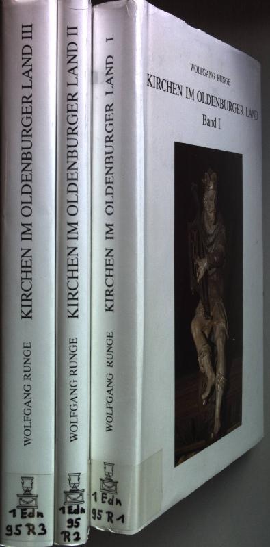 Kirchen im Oldenburger Land (3 Bände) -: Runge, Wolfgang: