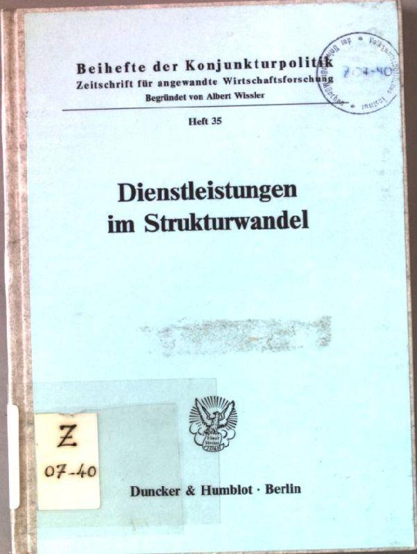 Dienstleistungen im Strukturwandel : in Bonn am 5. und 6. Mai 1988. Bericht über den wissenschaftlichen Teil der Mitgliederversammlung der Arbeitsgemeinschaft Deutscher Wirtschaftswissenschaftlicher Forschungsinstitute e.V ; 51.1988; Konjunkturpolitik / B - Wilkens, Herbert (Schriftl.)