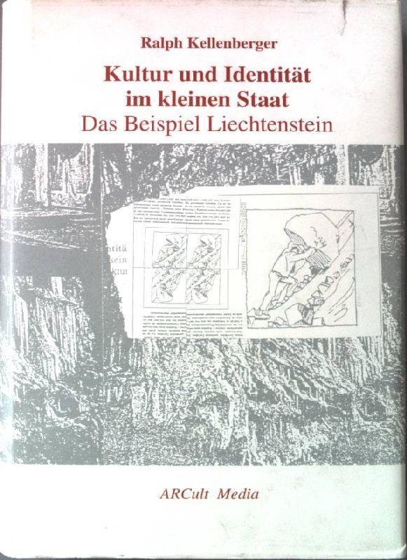 Kultur und Identität im kleinen Staat : das Beispiel Liechtenstein. - Kellenberger, Ralph
