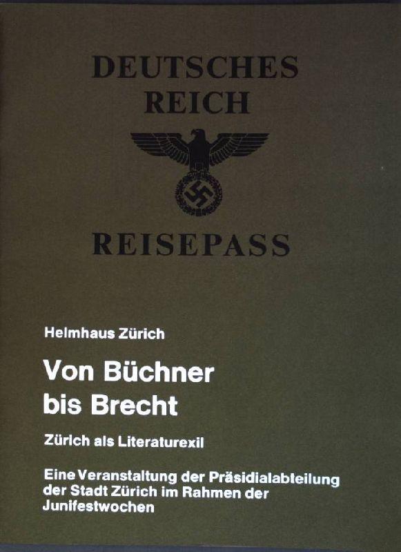 Von Büchner bis Brecht: Zürich als Literaturexil: Helmhaus Zürich: