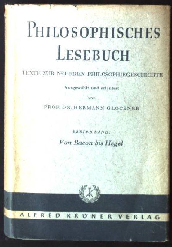 Philosophisches Lesebuch, Erster Band: Von Bacon bis: Glockner, Hermann: