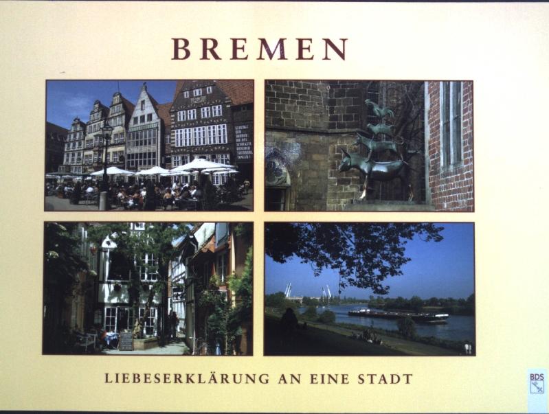 Bremen : Liebeserklärung an eine Stadt. - Stute, Klaus and Annette Zwilling