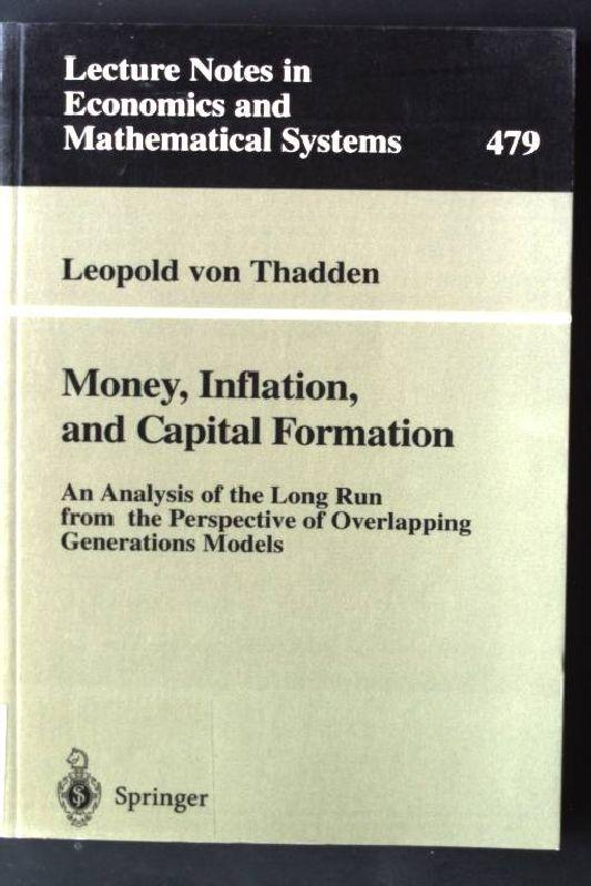 Money, inflation, and capital formation : an analysis of the long run from the perspective of overlapping generations models. Lecture notes in economics and mathematical systems ; Vol. 479 - Thadden, Leopold von
