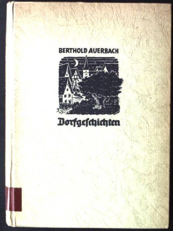 Dorfgeschichten, eine Auswahl: Auerbach, Berthold:
