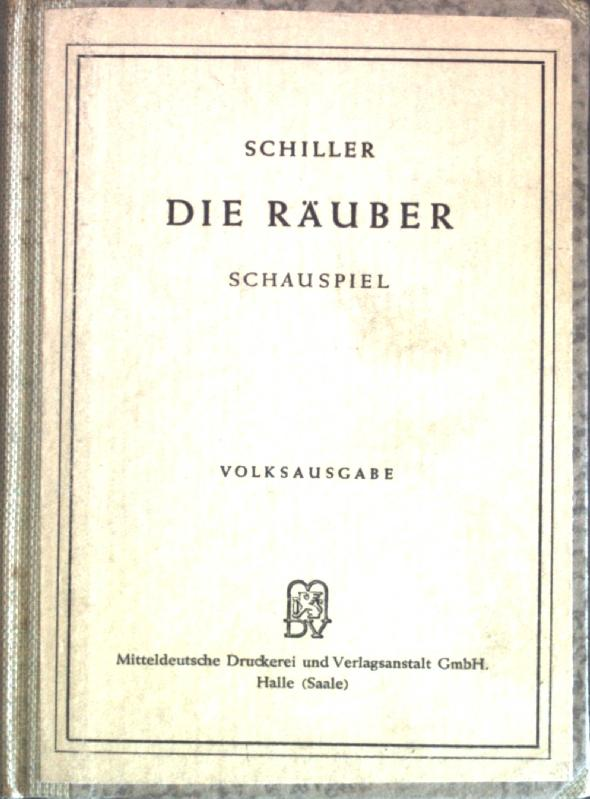 Die Räuber: Ein Schauspiel in fünf Akten.: Schiller: