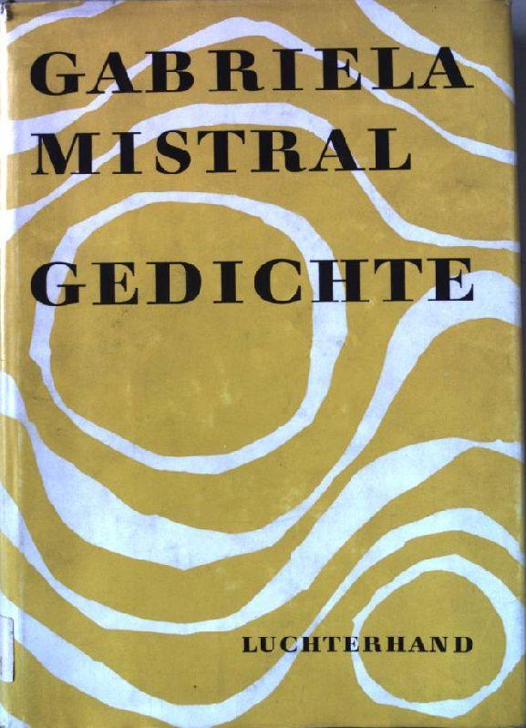Gedichte.: Mistral, Gabriela: