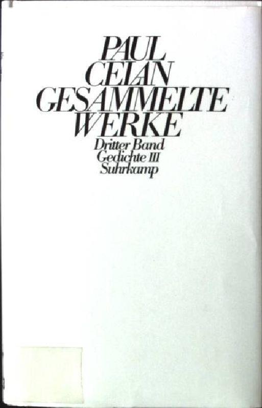 Gesammelte Werke; Bd. 3., Gedichte : 3;: Celan, Paul:
