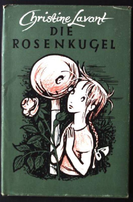 Die Rosenkugel - Lavant, Christine