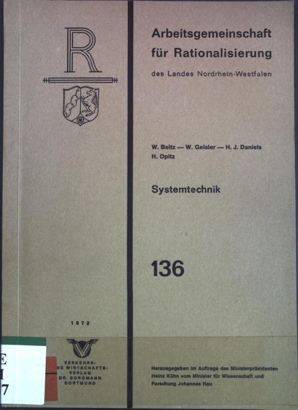 Systemtechnik. Arbeitsgemeinschaft für Ratinalisierung des Landes Nordrhein-Westfalen,: Beitz, W., W.