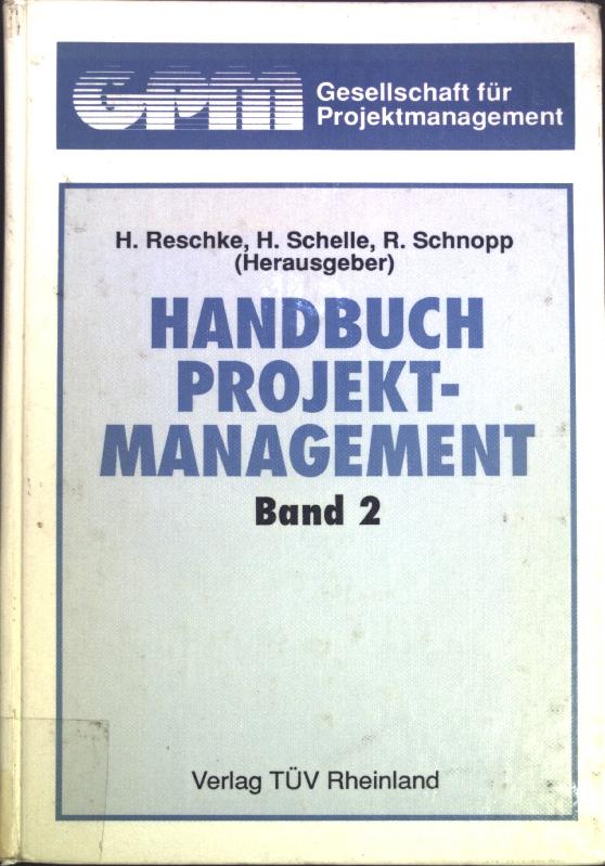 handbuch projektmanagement band 2 von reschke hasso hrsg h schelle und r schnopp k ln. Black Bedroom Furniture Sets. Home Design Ideas