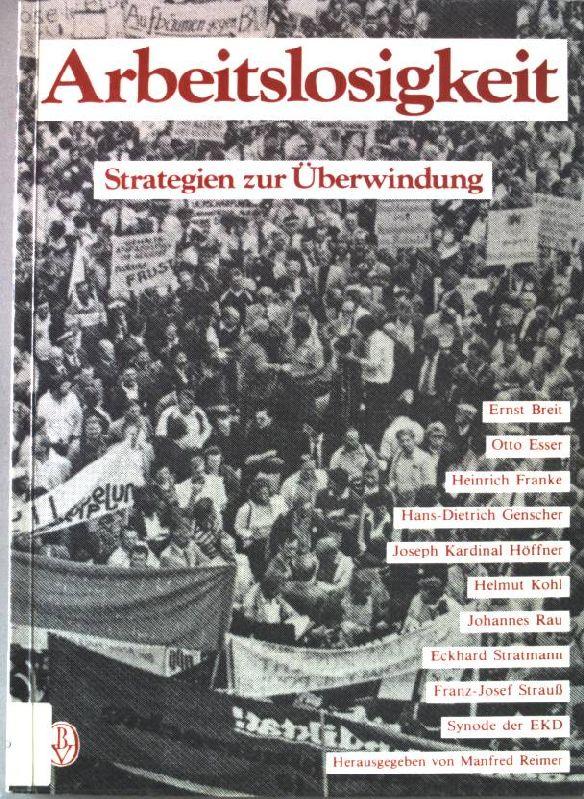 Arbeitslosigkeit : Strategien zur Überwindung. - Reimer, Manfred (Hrsg.) und Ernst (Mitverf.) Breit