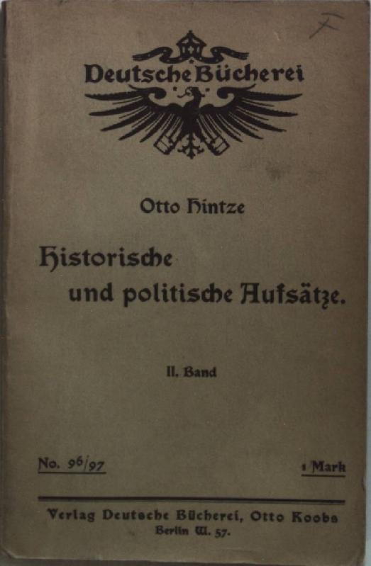 Historische und politische Aufsätze: II. BAND. Deutsche: Hintze, Otto:
