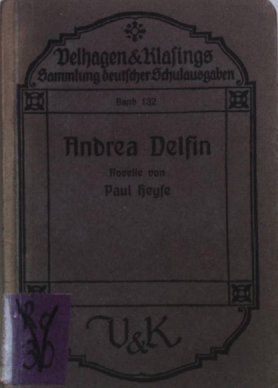 Andrea Delfin: Novelle. Deutsche Schulausgaben Bd. 132;: Heyse, Paul: