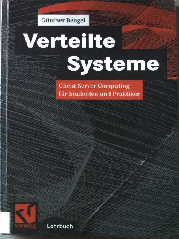 Verteilte Systeme : Client server computing für Studenten und Praktiker. Vieweg-Lehrbuch.