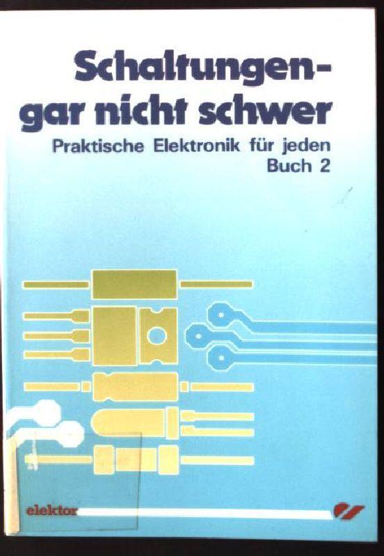 3921608716 - Schaltungen, gar nicht schwer II. Praktische Elektronik ...