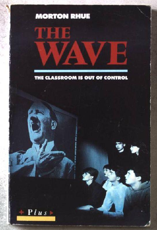 the wave morton rhue essay In the novel the wave by morton rhue we see change occur in this novel when a classroom experiment designed to show students how to make people change and conform their behaviour to fit certain rules the classroom experiment that the teacher created was the catalyst that caused throughout the schools behaviour and the students [.