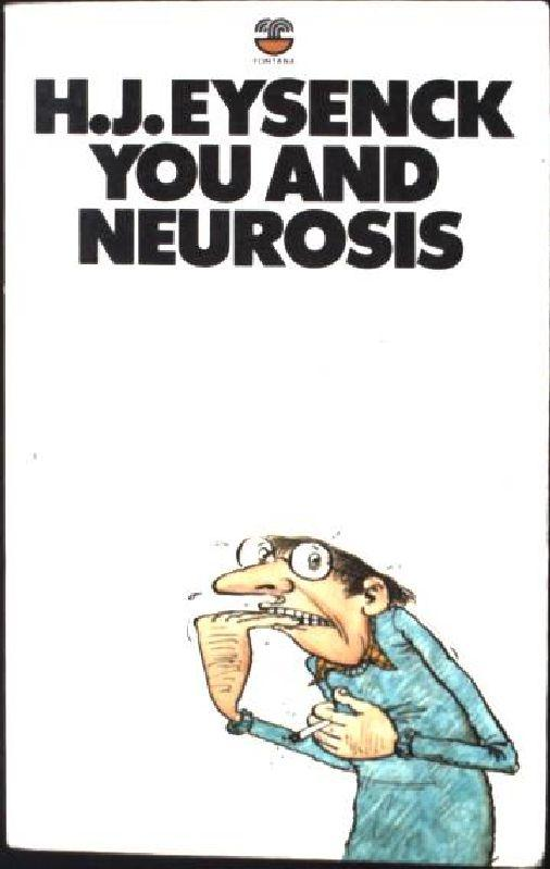 You and Neurosis: Eysenck, H. J.: