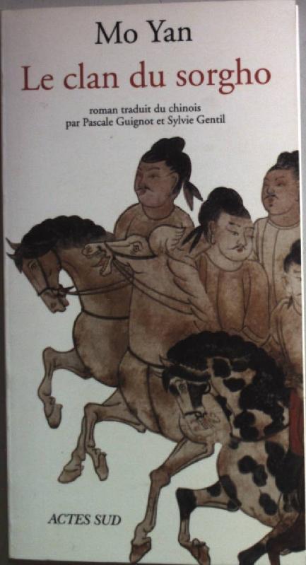 Le clan du sorgho.: Mo, Yan: