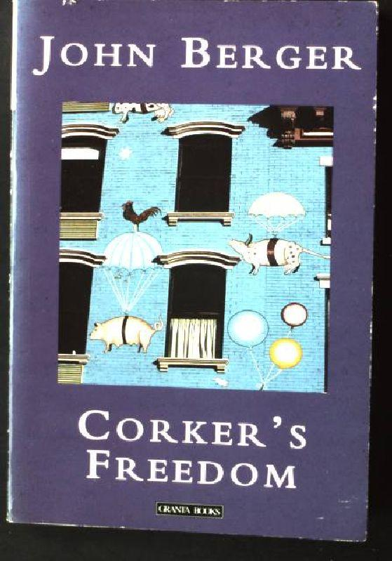 Corker's Freedom: Berger, John: