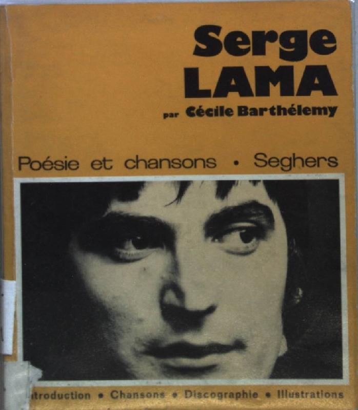 Serge Lama: Choix de chansons, discographie, portraits.: Barthelemy, Cecile: