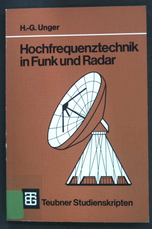 Hochfrequenztechnik in Funk und Radar; Teubner-Studienskripten Elektrotechnik, - Unger, Hans-George