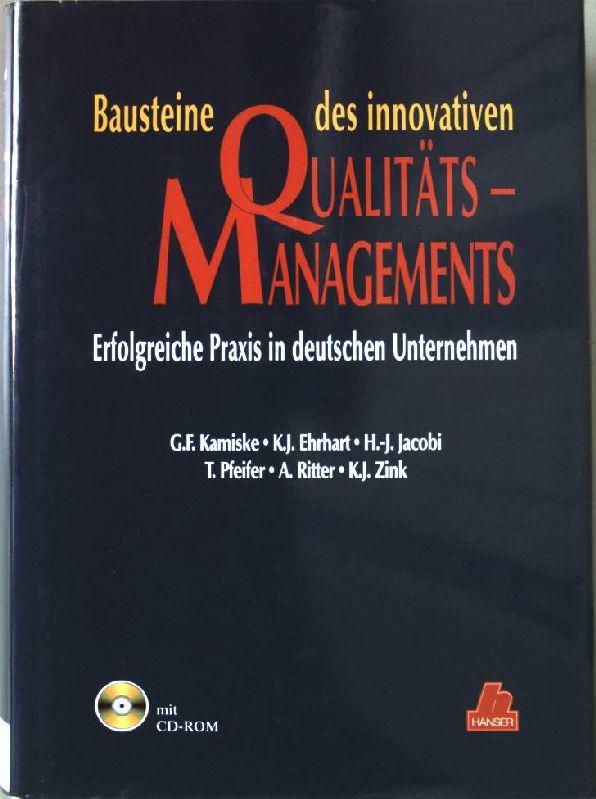 Bausteine des innovativen Qualitätsmanagements : erfolgreiche Praxis: Kamiske, Gerd F.: