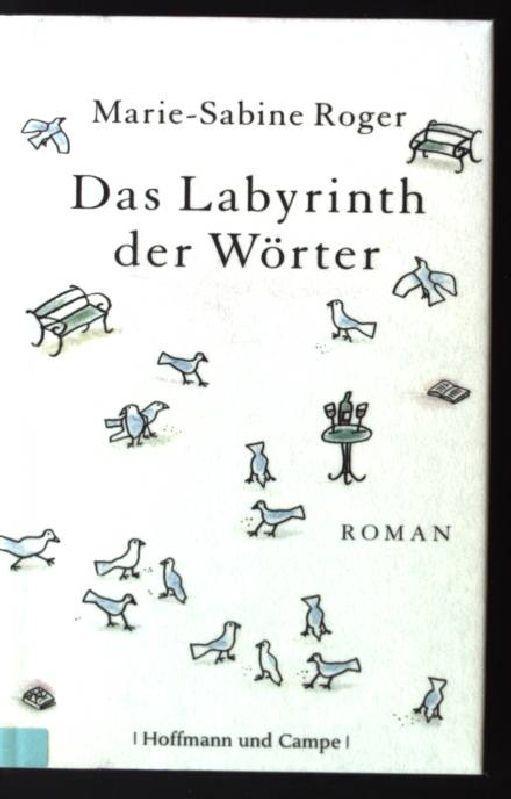 Das Labyrinth der Wörter: Roman: Marie-Sabine, Roger: