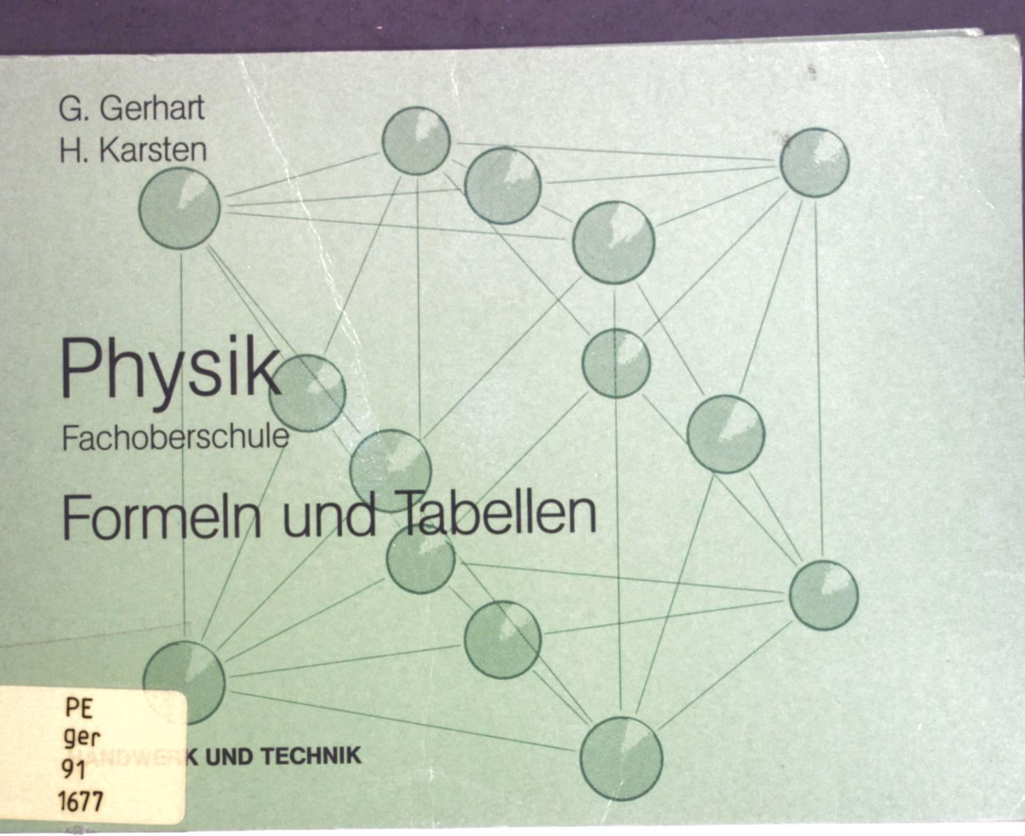 Physik Fachoberschule : Formeln und Tabellen; - Gerhart, Günter und Hubertus Karsten