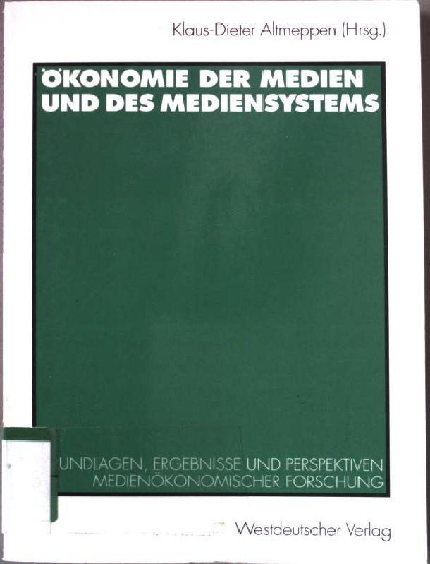 Ökonomie der Medien und des Mediensystems : Altmeppen, Klaus-Dieter: