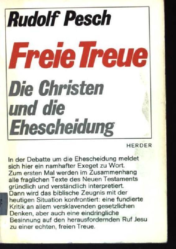 Freie Treue, Die Christen und die Ehescheidung: Pesch, Rudolf: