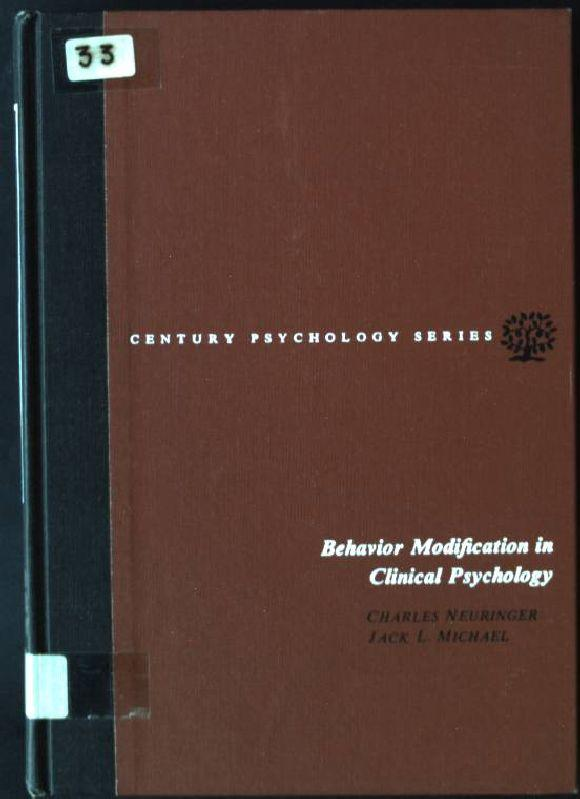 Behavior Modification in Clinical Psychology: Neuringer, Charles and