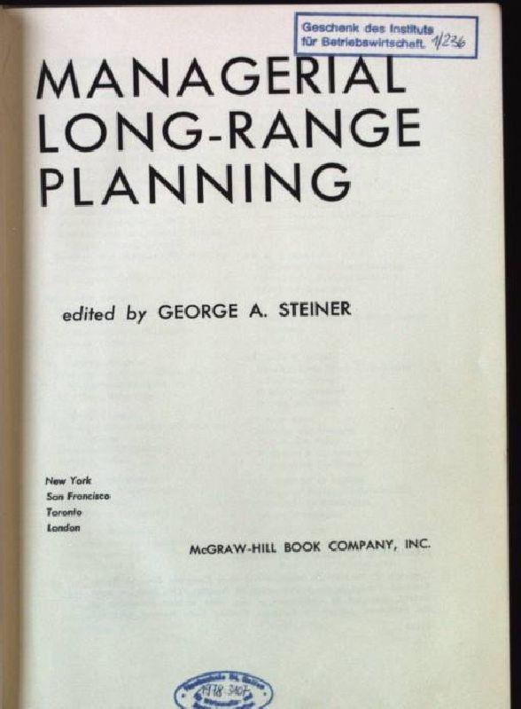 Managerial Long-Range Planning: Steiner, George A.: