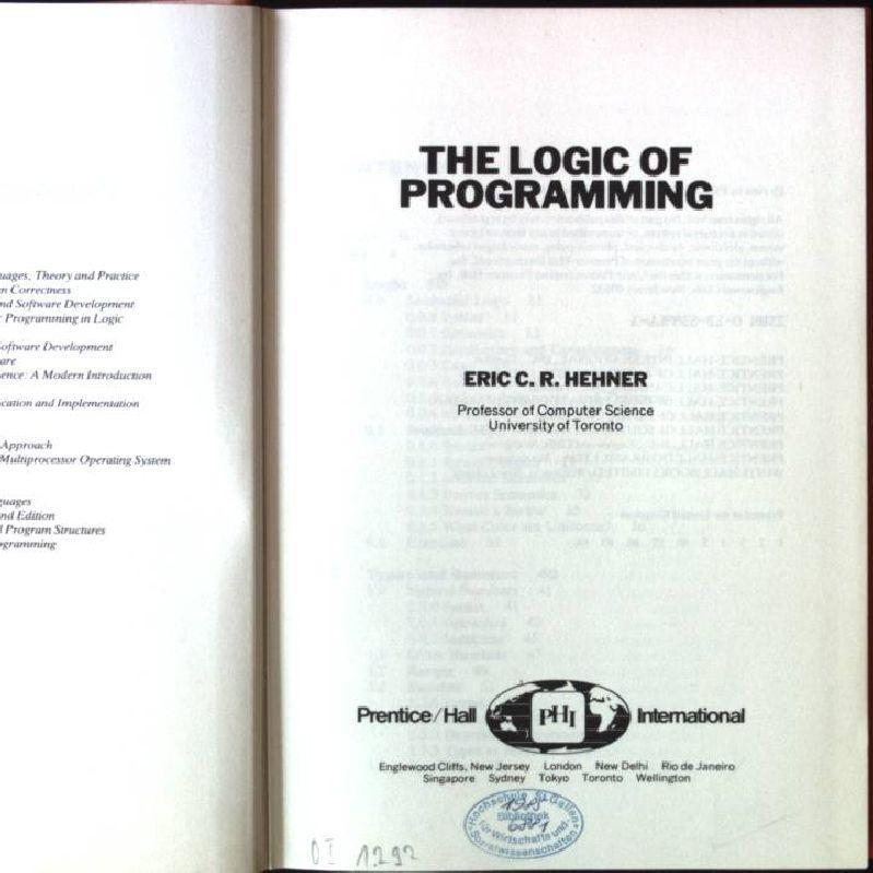 The Logic of Programming Prentice-hall International Series in Computer Science - Hehner, Eric C. R.