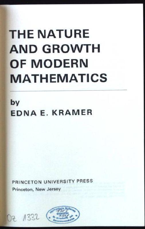 The nature and growth of modern mathematics: Kramer,, Edna E: