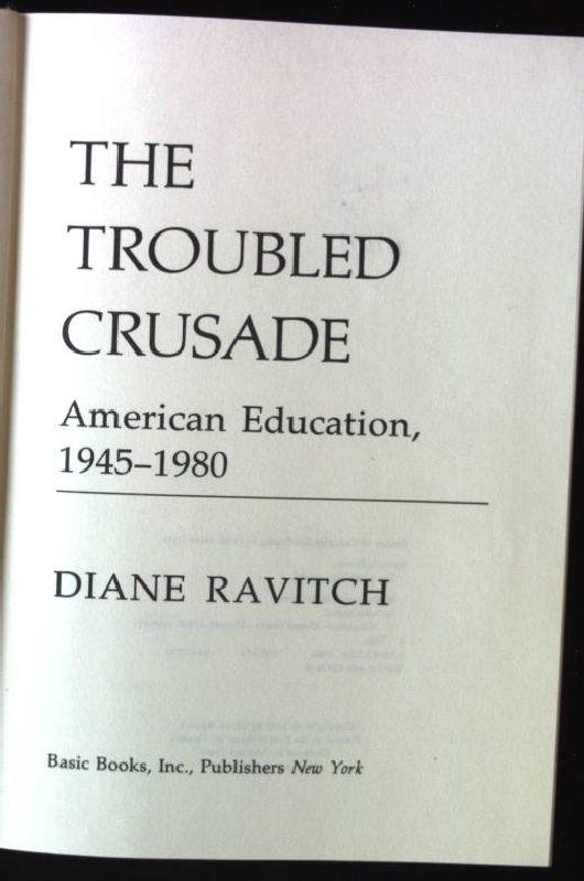 The Troubled Crusade: American Education, 1945-80 - Ravitch, Diane