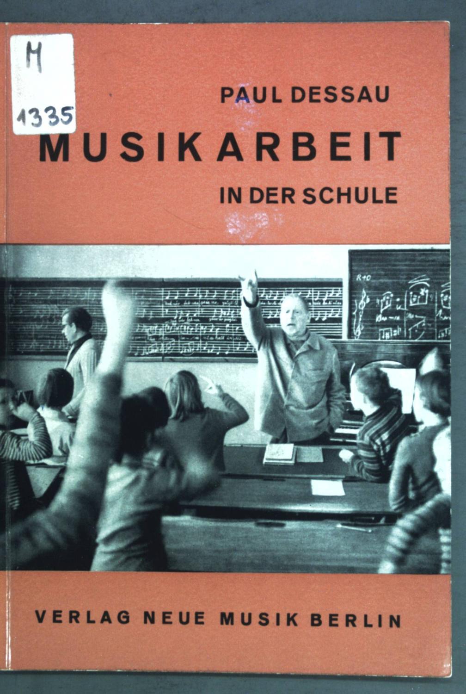 Musikarbeit in der Schule;: Dessau, Paul: